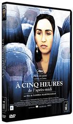 A cinq [5] heures de l'après-midi / un film de Samira Makhmalbaf | Makhmalbaf, Samira. Metteur en scène ou réalisateur