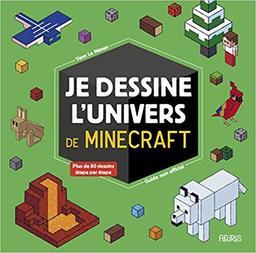 Je dessine l'univers de Minecraft : Guide non officiel | Le Nénan, Yann. Auteur