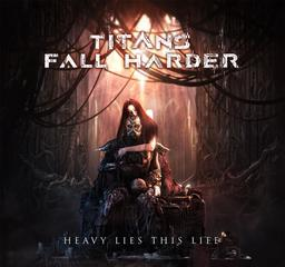 Heavy lies this life / Titans Fall Harder, ens. voc. & instr. | Titans Fall Harder. Musicien. Ens. voc. & instr.