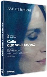 Celle que vous croyez / un film de Safy Nebbou   Nebbou, Safy. Metteur en scène ou réalisateur. Scénariste